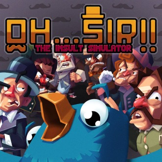 Oh...Sir! The Insult Simulator PS4