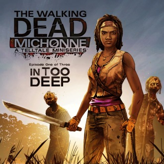 The Walking Dead: Michonne - Ep. 1, In Too Deep PS3
