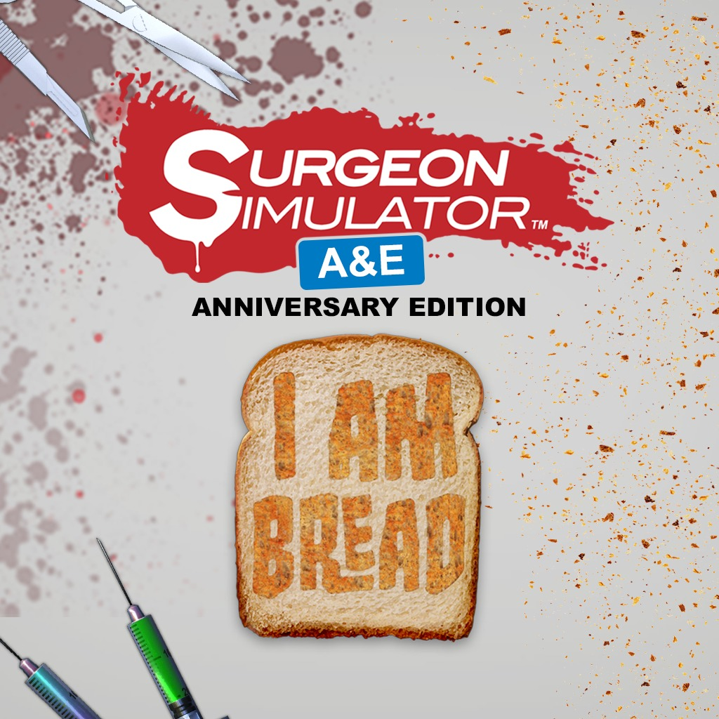 Surgeon Simulator A&E + I Am Bread