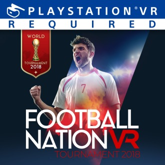 Football Nation VR Tournament 2018 PS4