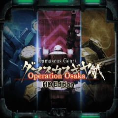 Damascus Gear : Operation Osaka HD Edition