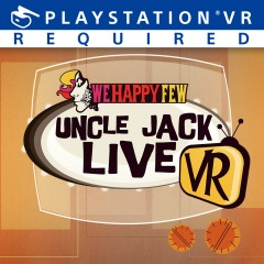 We Happy Few : Uncle Jack Live VR