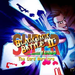 Super Blackjack Battle II - Turbo Edition - The Card Warriors