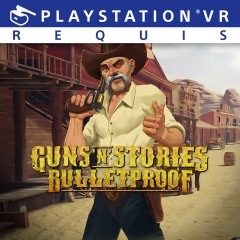 Guns'n'Stories : Bulletproof VR