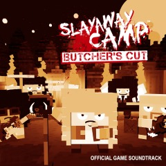 Slayaway Camp : Butcher's Cut Original Soundtrack
