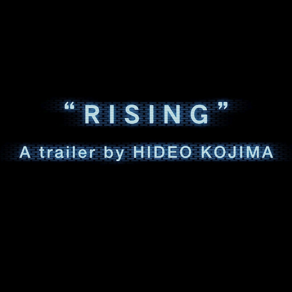 'RISING' A TRAILER BY HIDEO KOJIMA