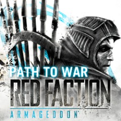 Red Faction: Armageddon - Path to War