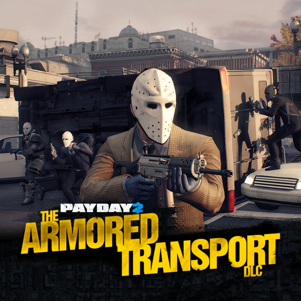 PAYDAY™ 2 The armored transport