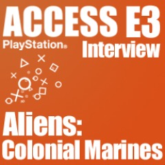 Access E3 – Aliens™: Colonial Marines interview