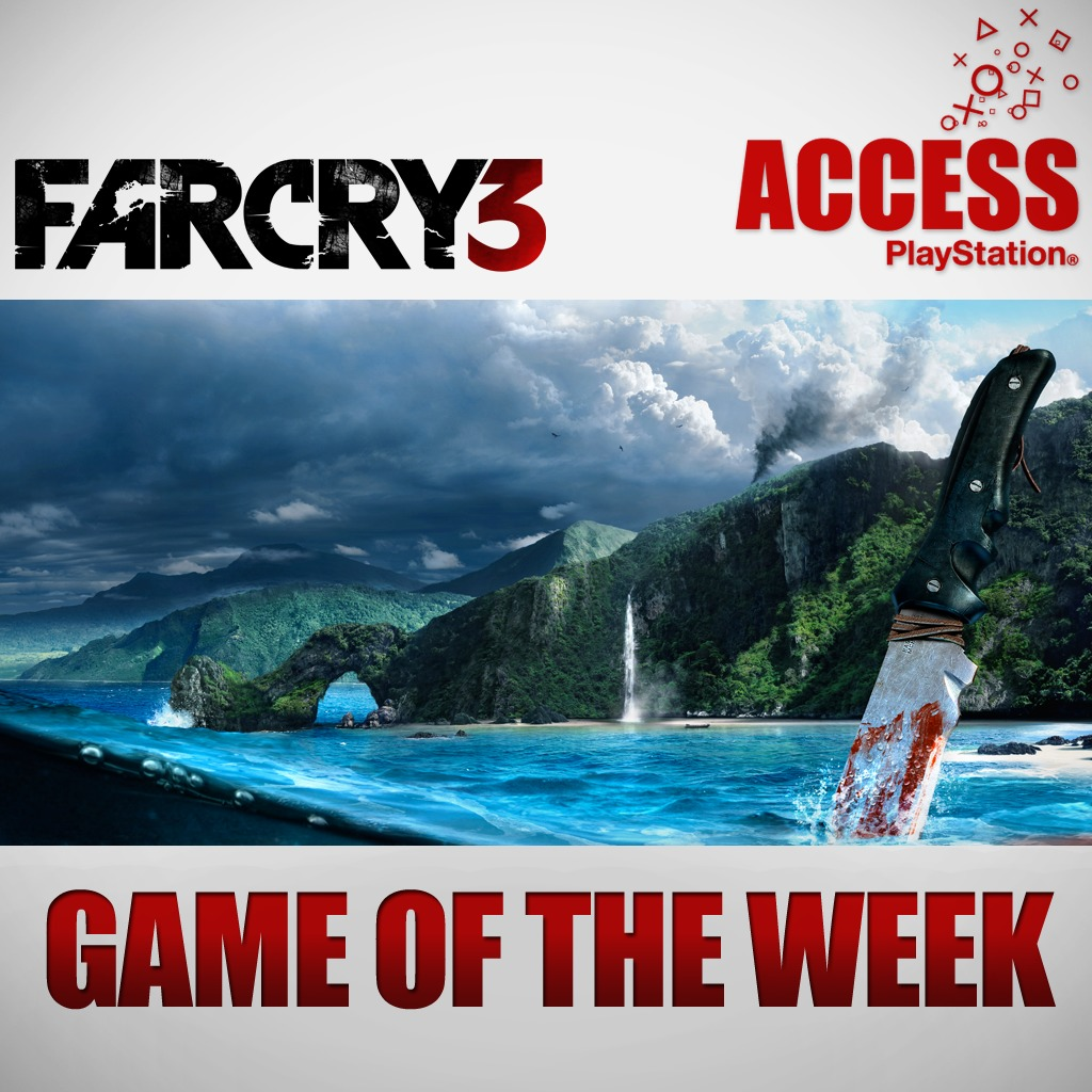Far Cry3 – Access Game of the week