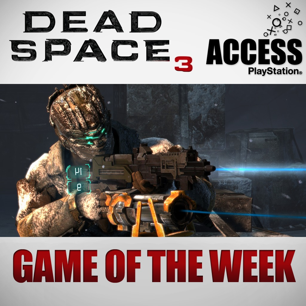 Dead Space™3 – Access Game of the Week
