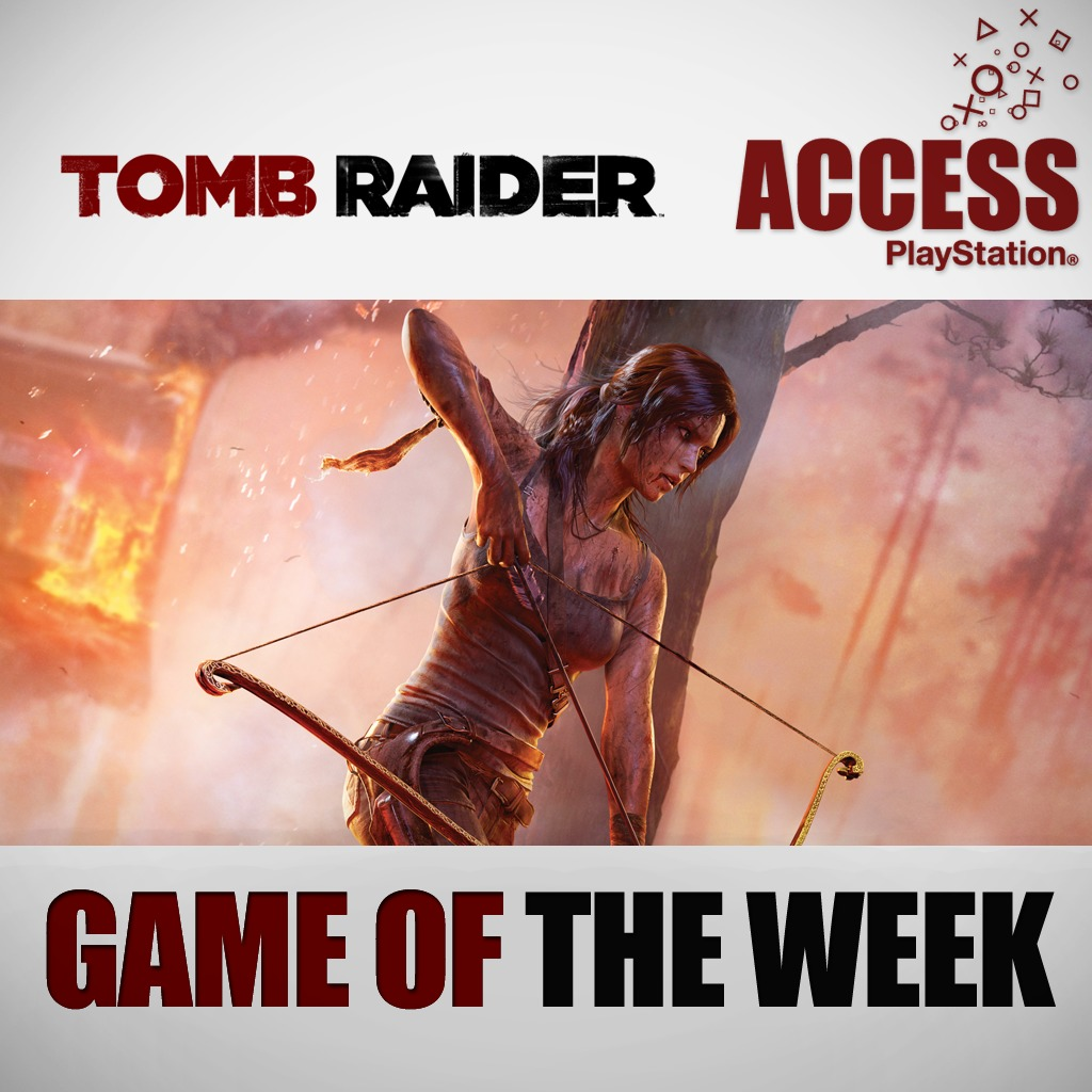 Tomb Raider™ - Access Game of the Week