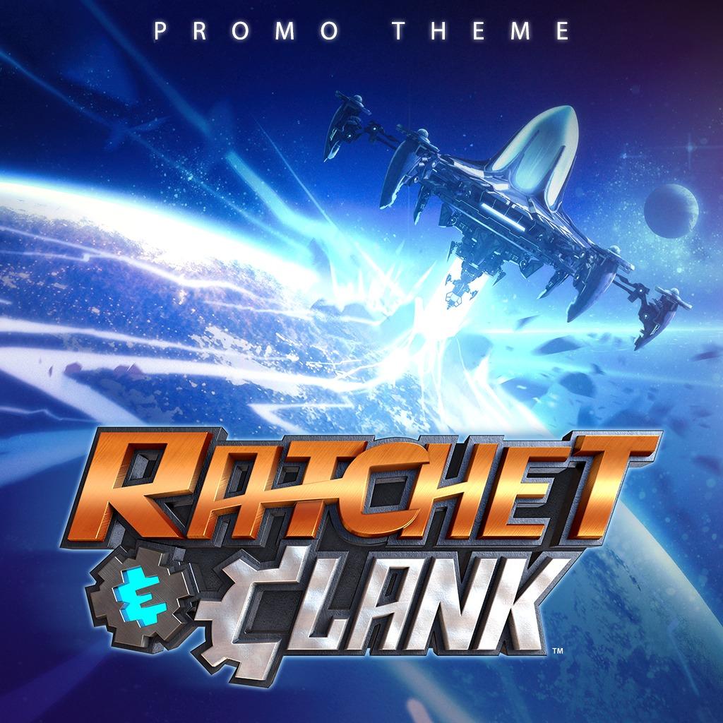 Ratchet & Clank™ Promo Theme