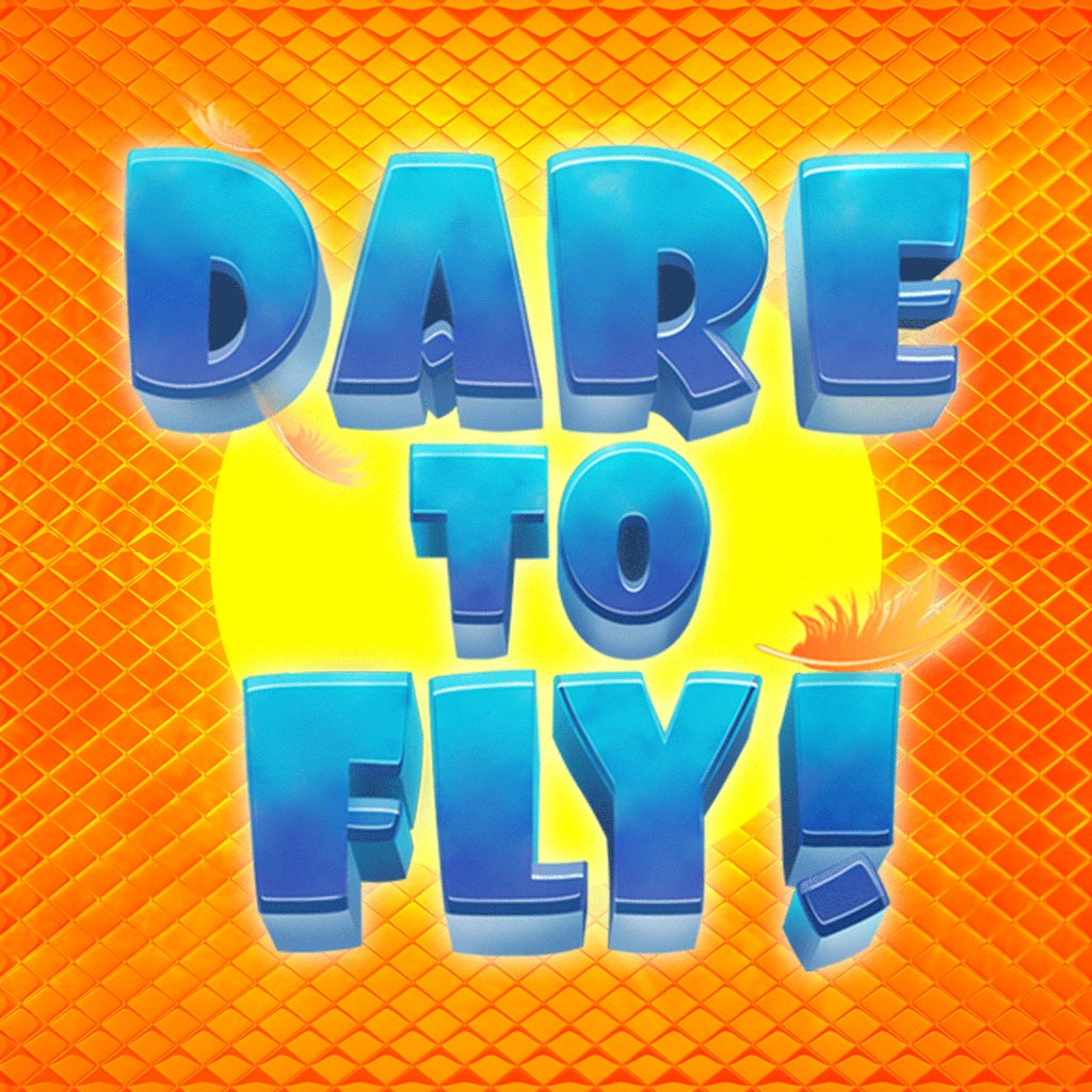 Dare to Fly™