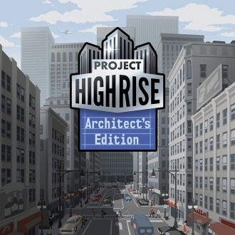 Project Highrise: Architect's Edition PS4