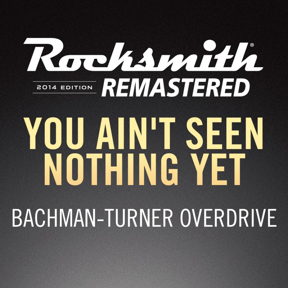 Rocksmith 2014 – You Ain't Seen Nothing Yet - Bachman-Turner