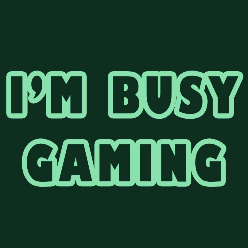 AVATAR I'M BUSY GAMING - GREEN