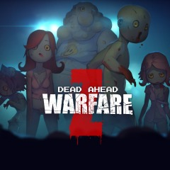 DEAD AHEAD ZOMBIE WARFARE