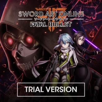 SWORD ART ONLINE: FATAL BULLET TRIAL VERSION PS4