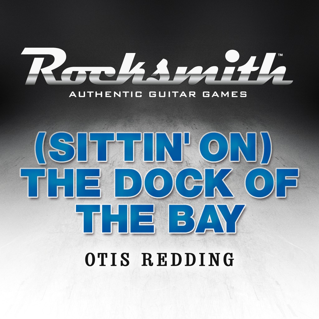 Rocksmith™ - (Sittin' On) The Dock of the Bay by Otis Redding