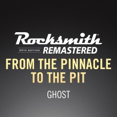 Rocksmith 2014 - Ghost - From the Pinnacle to the Pit