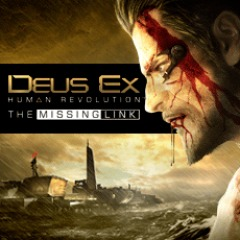 Deus Ex: Human Revolution™ The Missing Link