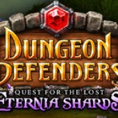 Dungeon Defenders: Quest for the Lost Eternia Shards: Part 1